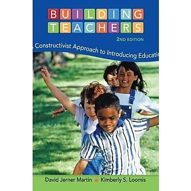 Building Teachers: A Constructivist Approach to Introducing Education, New Book (9781133943013)