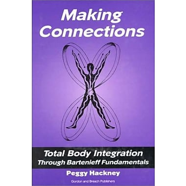 Making Connections: Total Body Integration Through Bartenieff Fundamentals, New Book (9789056995911)