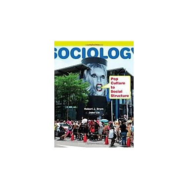 Sociology: Pop Culture to Social Structure, New Book (9781111833862)