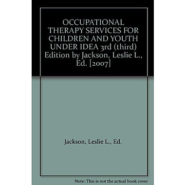 Occupational Therapy Services for Children and Youth Under Idea, New Book (9781569002377)