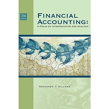 Financial Accounting: A Focus on Interpretation and Analysis, New Book (9781111061753)
