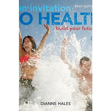 An Invitation to Health: Building Your Future, Brief Edition (Book Only) (9781285177854)