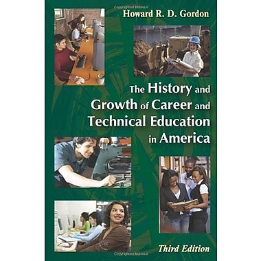 The History and Growth of Career and Technical Education in America, (9781577665175)