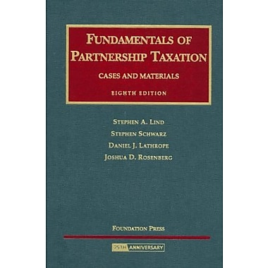 Fundamentals of Partnership Taxation, Cases and Materials (University Casebook Series), Used Book (9781599413877)