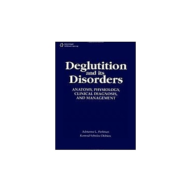 Deglutition and Its Disorders: Anatomy, Physiology, Clinical Diagnosis and Management, Used Book (9781565936218)