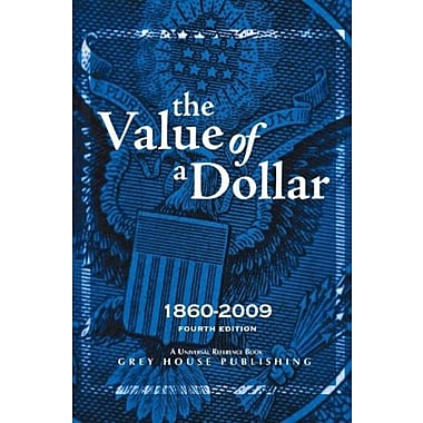The Value of a Dollar: Prices and Incomes in the United States, 1860-2009, New Book (9781592374038)