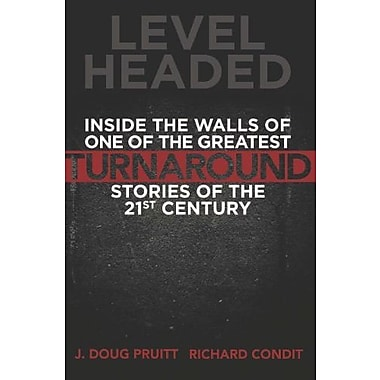 Level Headed: Inside the Walls of One of the Greatest Turnaround Stories of the 21st Century, Used Book (9781614660422)