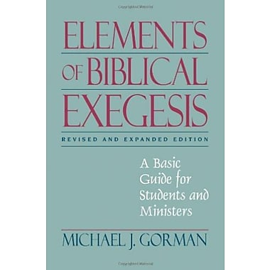 Elements of Biblical Exegesis: A Basic Guide for Students and Ministers, Used Book (9781598563115)