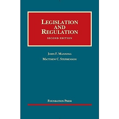 Legislation and Regulation, 2d (University Casebook Series) (English and English Edition), (9781609302177)