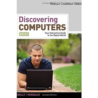 Discovering Computers, Brief: Your Interactive Guide to the Digital World (Shelly Cashman), Used Book (9781111530471)