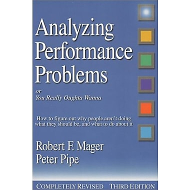 Analyzing Performance Problems: How to Figure out Why People Aren't Doing What They Should Be, & What to do About It, Used Book