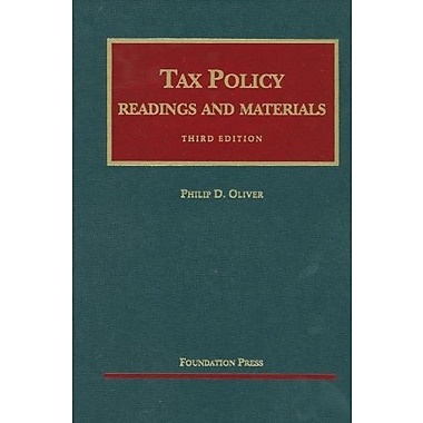Oliver's Readings and Materials on Tax Policy, 3d (University Casebook Series), Used Book (9781599416250)