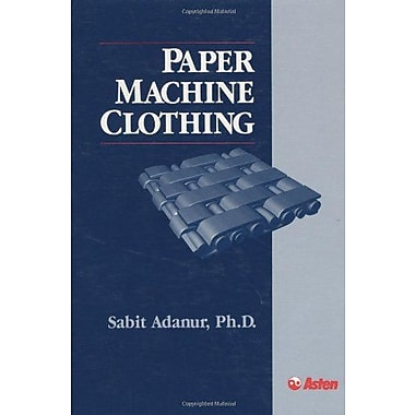 Paper Machine Clothing: Key to the Paper Making Process, (9781566765442)