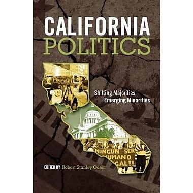 California Politics: Shifting Majorities, Emerging Minorities, New Book (9781609278489)