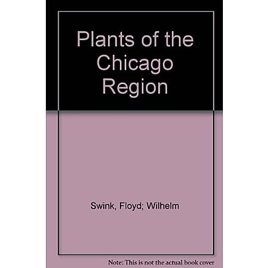 Plants of the Chicago Region (Indiana Natural Science), Used Book (9781883362010)