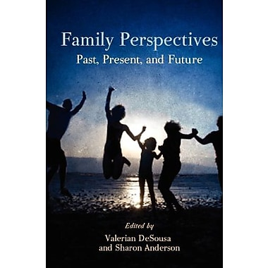 Family Perspectives: Past, Present, and Future, (9781609270360)
