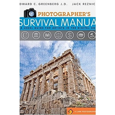 Photographer's Survival Manual: A Legal Guide for Artists in the Digital Age, Used Book (9781600594205)