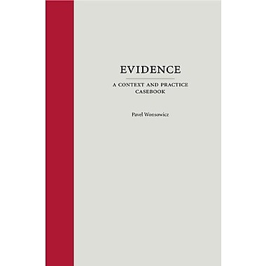 Evidence: A Context and Practice Casebook (Context and Practice Series), New Book (9781594605215)