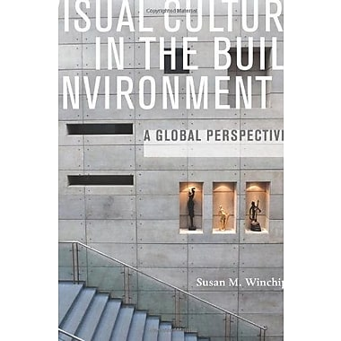 Visual Culture in the Built Environment: A Global Perspective, New Book (9781563676796)
