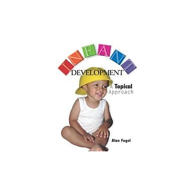 Infant Development: A Topical Approach, Used Book (9781597380256)