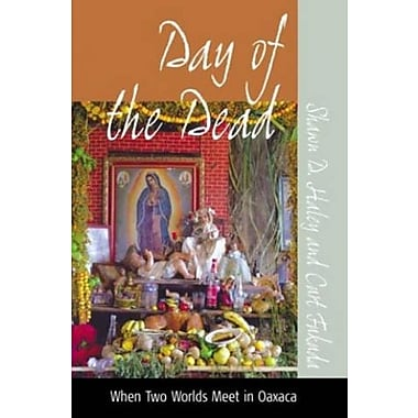 Day of the Dead: When Two Worlds Meet in Oaxaca, (9781845450830)