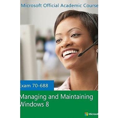 Exam 70-688 Managing and Maintaining Windows 8, New Book (9781118591932)