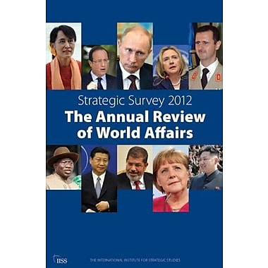 Strategic Survey 2012: The Annual Review of World Affairs, New Book (9781857436532)