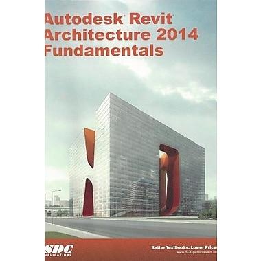 Autodesk Revit Architecture 2014 Fundamentals, Used Book (9781585038039)