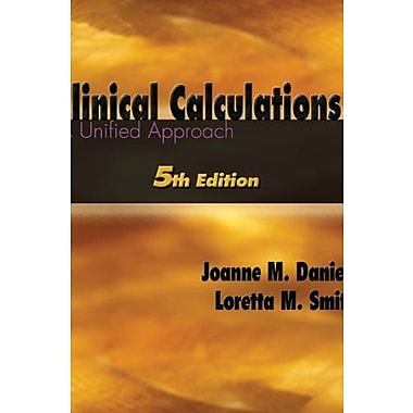 Clinical Calculations: A Unified Approach, New Book (9781401858490)