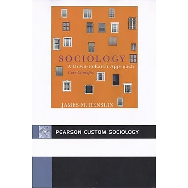 Sociology: A Down-to-Earth Approach CORE Concepts (5th Edition), New Book (9781256195412)