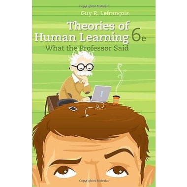 Theories of Human Learning: What the Professor Said, Used Book (9781111829742)