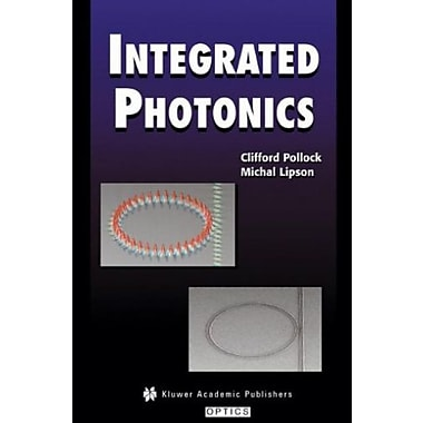 Integrated Photonics, New Book (9781402076350)