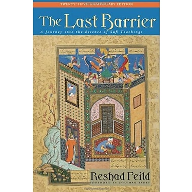 The Last Barrier: A Journey into the Essence of Sufi Teachings (9781584200079)