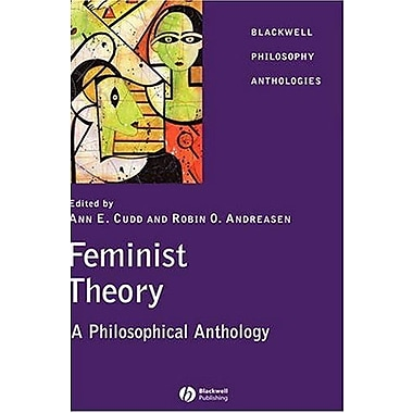 Feminist Theory: A Philosophical Anthology, New Book (9781405116602)