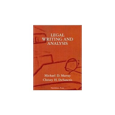 Murray and DeSanctis' Legal Writing and Analysis (Interactive Casebook Series), New Book (9781599413952)