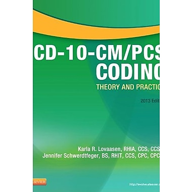 ICD-10-CM/PCS Coding: Theory and Practice, 2013 Edition, 1e (9781455742493)