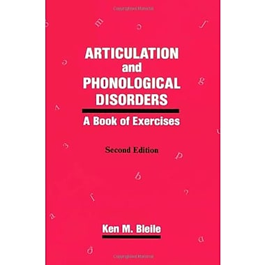 Articulation & Phonological Disorders: A Book Of Exercises (Singular Textbook Series) (9781565936881)