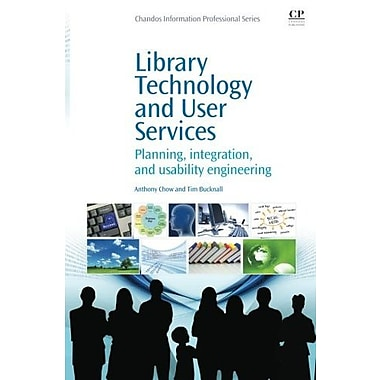 Library Technology & User Services: Planning, Integration, & Usability Engineering, New Book (9781843346388)