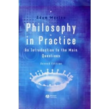 Philosophy in Practice: An Introduction to the Main Questions, New Book (9781405116176)