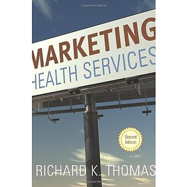 Marketing Health Services, Second Edition (9781567933369)