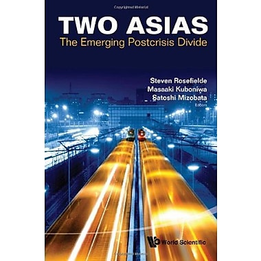 Two Asias: The Emerging Postcrisis Divide, New Book (9789814366267)