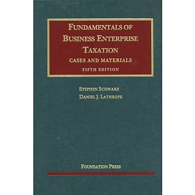 Fundamentals of Business Enterprise Taxation, 5th (University Casebook Series), Used Book (9781609300654)