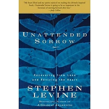 Unattended Sorrow: Recovering from Loss and Reviving the Heart, Used Book (9781594863813)