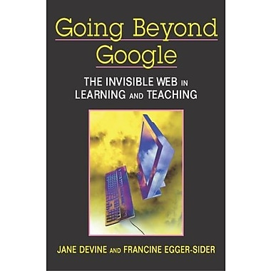 Going Beyond Google: The Invisible Web in Learning and Teaching, New Book (9781555706333)