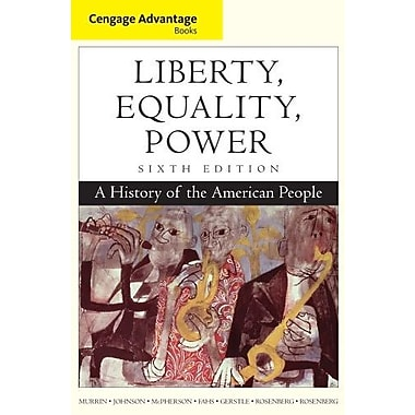 Cengage Advantage Books: Liberty, Equality, Power: A History of the American People, Used Book (9781111830861)