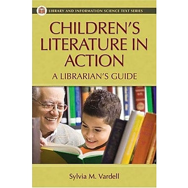 Children's Literature in Action: A Librarian's Guide (Library and Information Science Text Series), Used Book (9781591586579)
