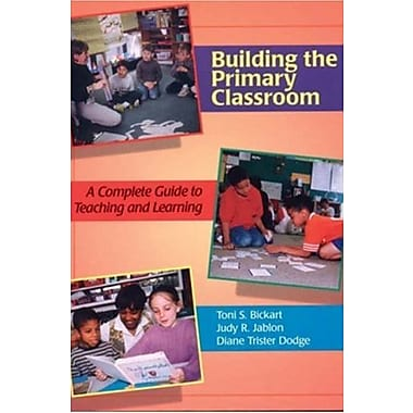 Building the Primary Classroom: A Complete Guide to Teaching and Learning, New Book (9781879537385)