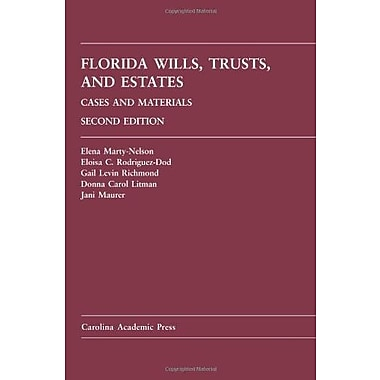 Florida Wills, Trusts, and Estates: Cases and Materials, 2nd, New Book (9781594606014)