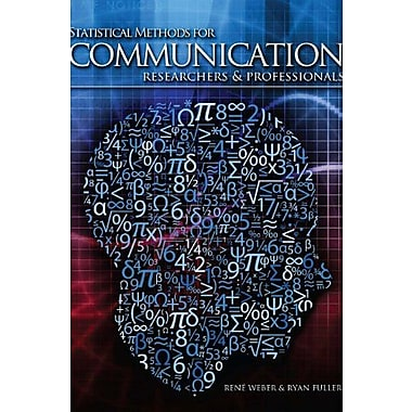 Statistical Methods for Communication Researchers and Professionals, New Book (9781465212238)