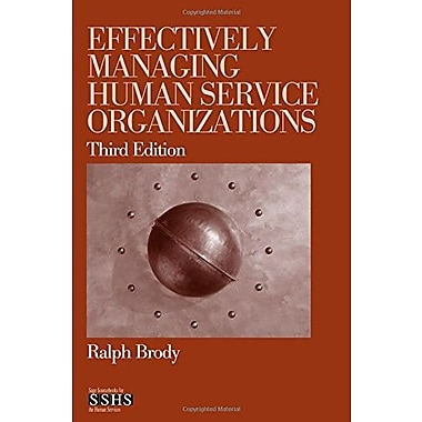 Effectively Managing Human Service Organizations (SAGE Sourcebooks for the Human Services), Used Book (9781412904209)